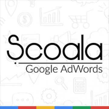 ȘCOALA GOOGLE ADWORDS